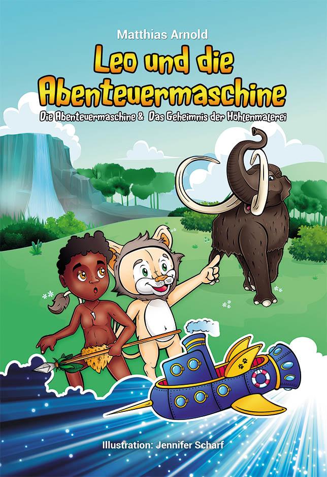 Leo und die Abenteuermaschine Band 1
